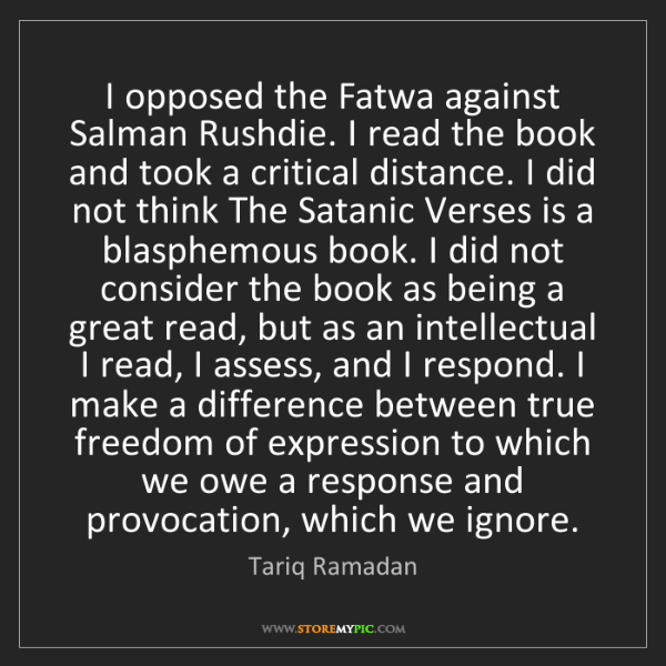 Tariq Ramadan I Opposed The Fatwa Against Salman Rushdie Read