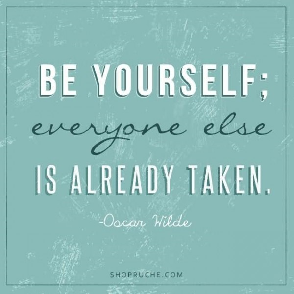 Be yourself everyone else is already taken 001
