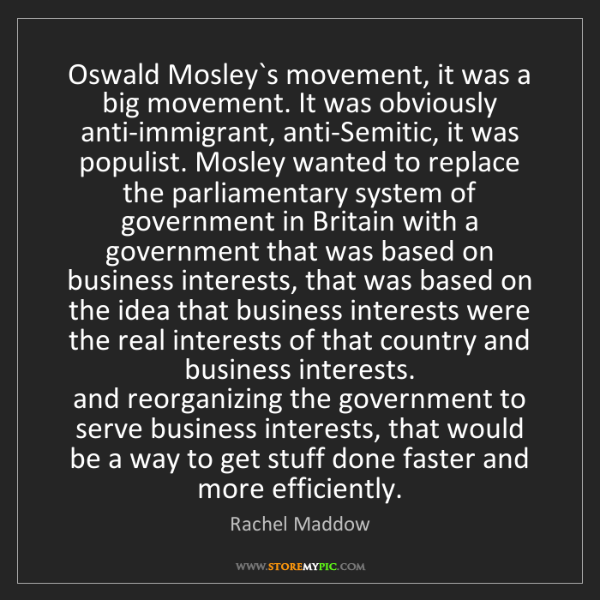 Rachel Maddow: Oswald Mosley`s movement, it was a big movement. It was...