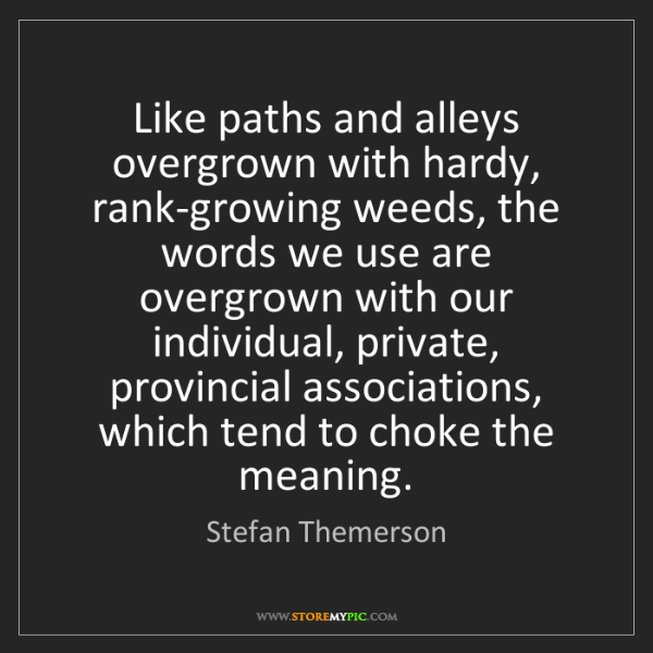 Stefan Themerson: Like paths and alleys overgrown with hardy, rank-growing...