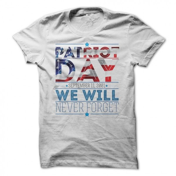Patriot day we will never forget tshirt image