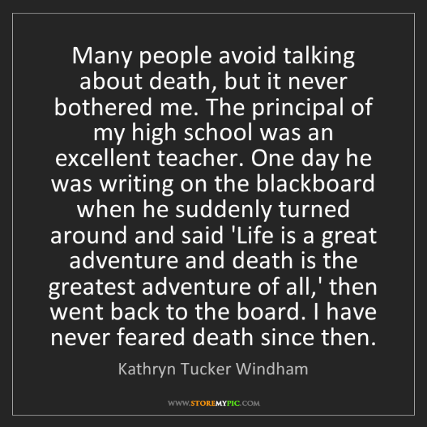 Kathryn Tucker Windham: Many people avoid talking about death, but it never bothered...