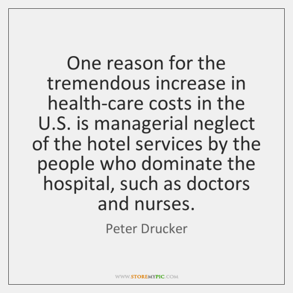 One reason for the tremendous increase in health-care costs in the U....