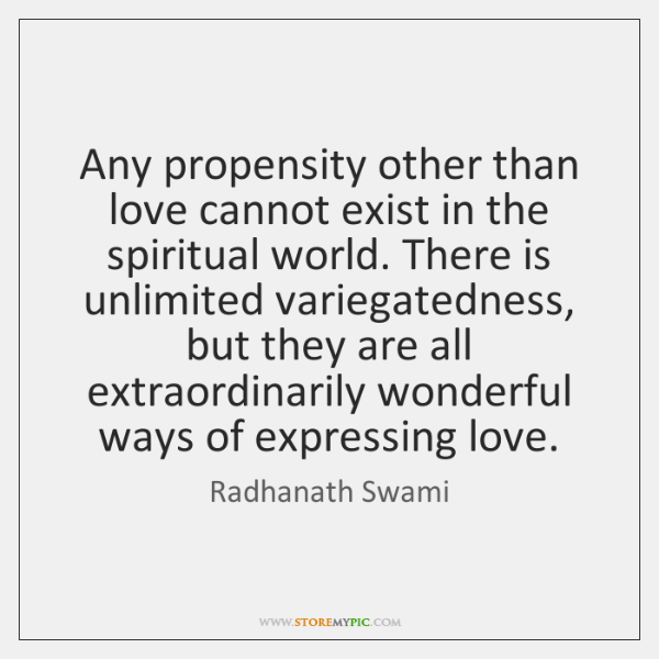 Any propensity other than love cannot exist in the spiritual world. There ...