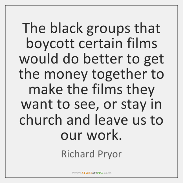 The black groups that boycott certain films would do better to get ...