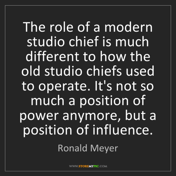 Ronald Meyer: The role of a modern studio chief is much different to...