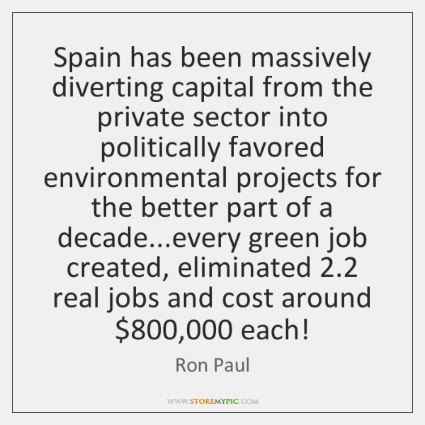 Spain has been massively diverting capital from the private sector into politically ...