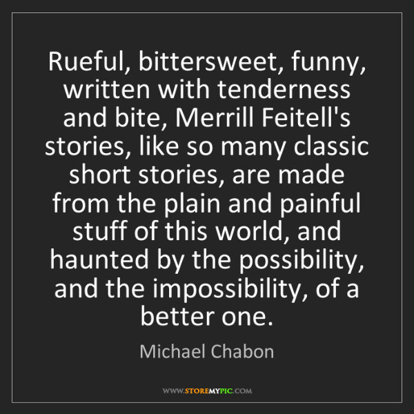 Michael Chabon: Rueful, bittersweet, funny, written with tenderness and...