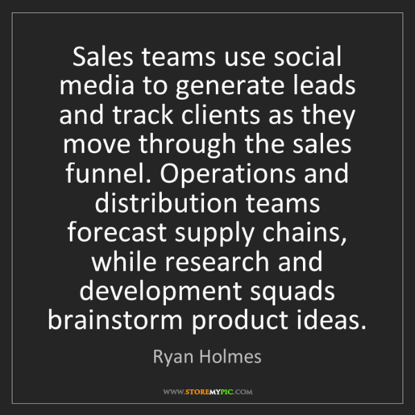 Ryan Holmes: Sales teams use social media to generate leads and track...