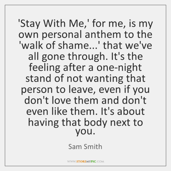 'Stay With Me,' for me, is my own personal anthem to ...