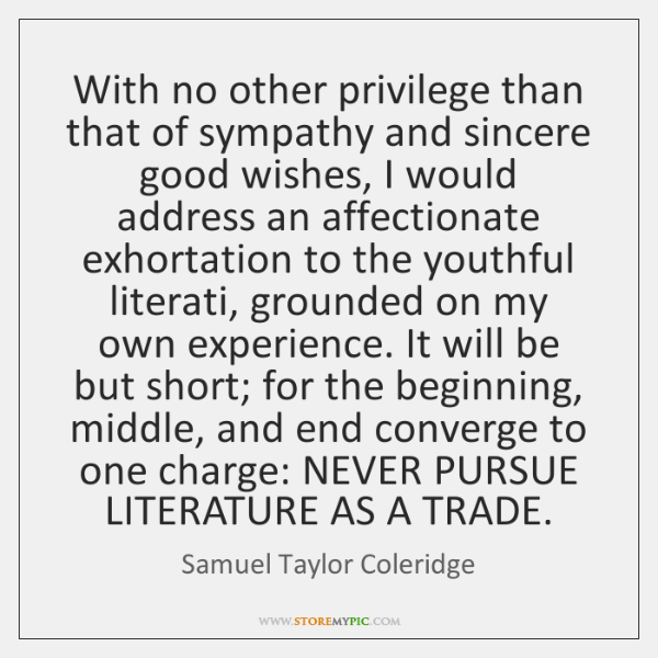 With no other privilege than that of sympathy and sincere good wishes, ...