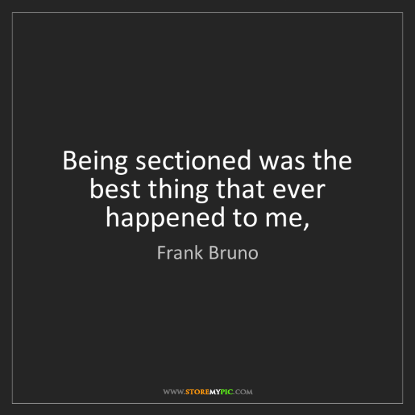 Frank Bruno: Being sectioned was the best thing that ever happened...