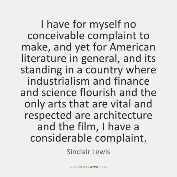I have for myself no conceivable complaint to make, and yet for ...