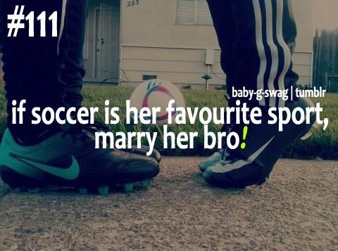 If soccer is her favorite sport marry her bro