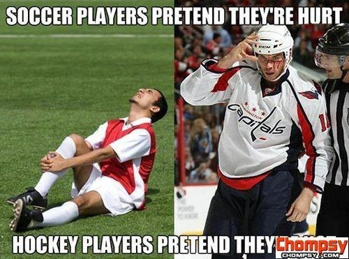 Soccer players pretend theyre hurt hockey players pretend they
