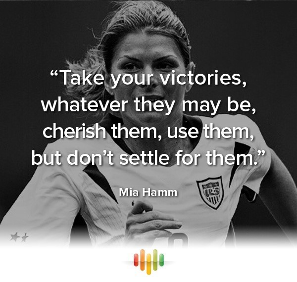 Take your victories whatever they may be cherish them use them but dont settle for them