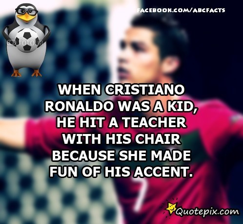When cristiano ronaldo was a kid he hit a teacher with his chair because she made fun o