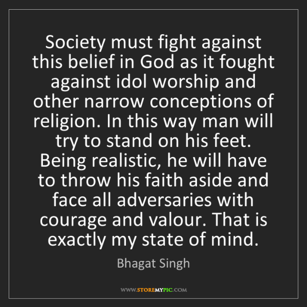 Bhagat Singh: Society must fight against this belief in God as it fought...