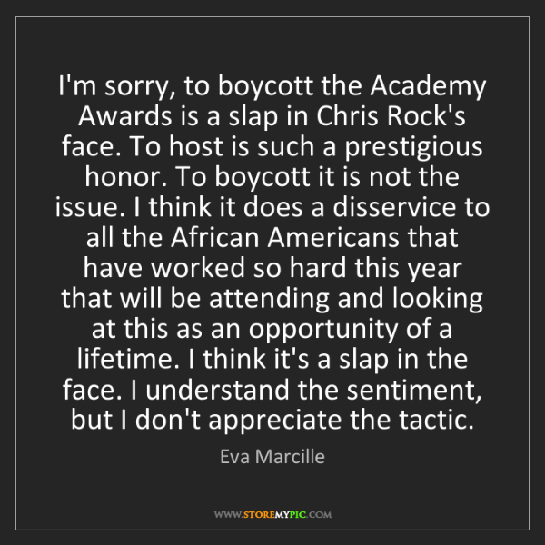 Eva Marcille: I'm sorry, to boycott the Academy Awards is a slap in...