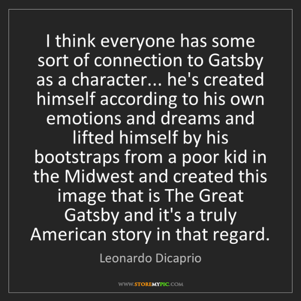 Leonardo Dicaprio: I think everyone has some sort of connection to Gatsby...