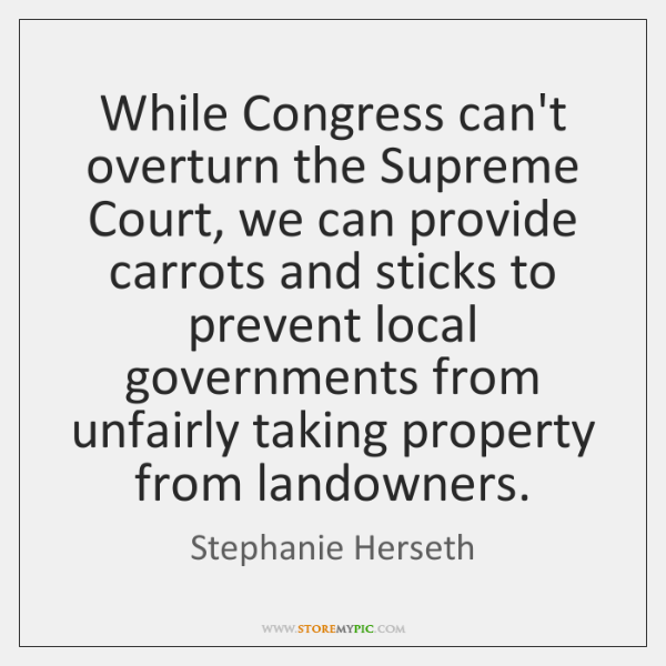 While Congress can't overturn the Supreme Court, we can provide carrots and ...
