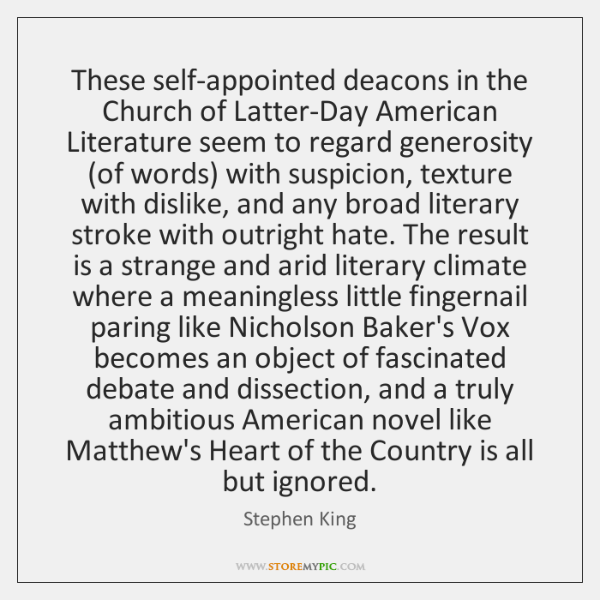 These self-appointed deacons in the Church of Latter-Day American Literature seem to ...