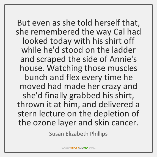But even as she told herself that, she remembered the way Cal ...