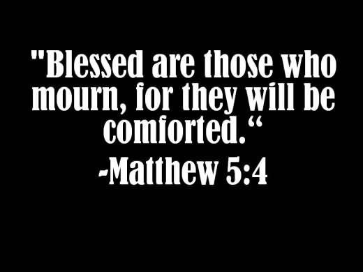 Blessed are those who mourn for they will be comforted matthew