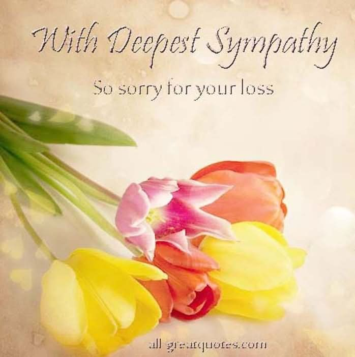 With Deepest Sympathy So Sorry For Your Loss Storemypic