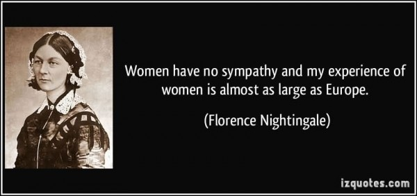 Women have no sympathy and my experience of women is a most as large as europe floren