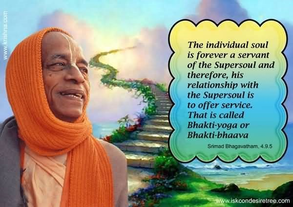 The invdividual soul is forever a servant of the supersoul and therefore