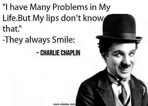 They always smile charlie chaplin