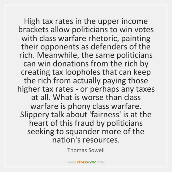 High tax rates in the upper income brackets allow politicians to win ...