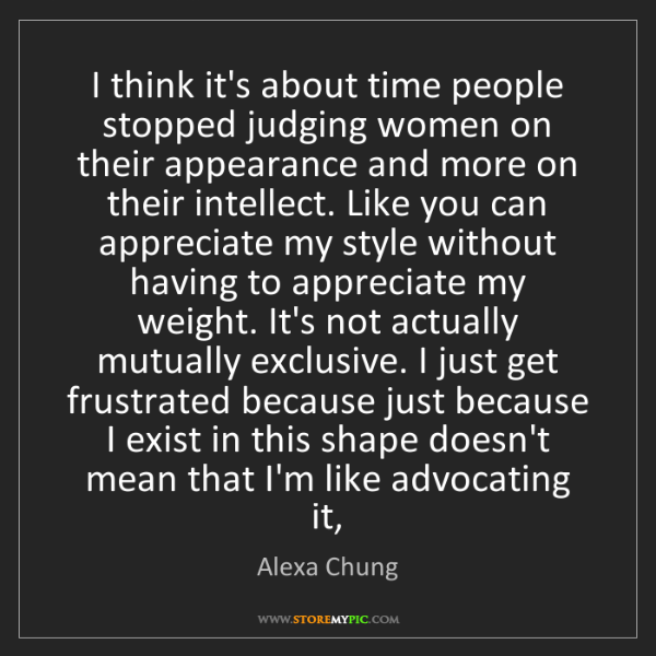 Alexa Chung: I think it's about time people stopped judging women...