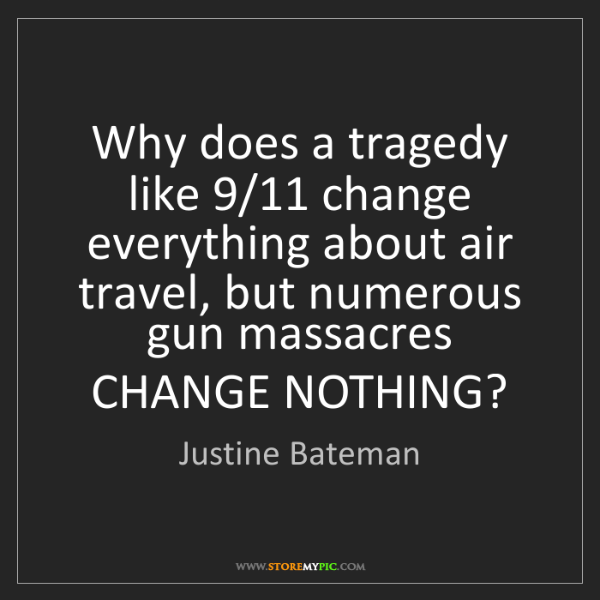 Justine Bateman: Why does a tragedy like 9/11 change everything about...