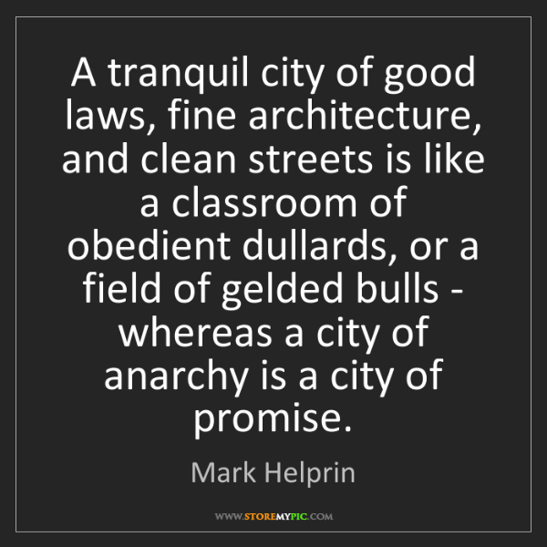 Mark Helprin: A tranquil city of good laws, fine architecture, and...