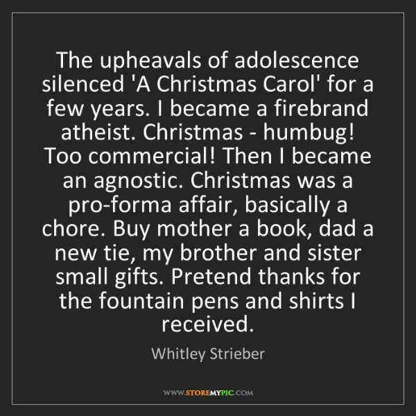 Whitley Strieber: The upheavals of adolescence silenced 'A Christmas Carol'...