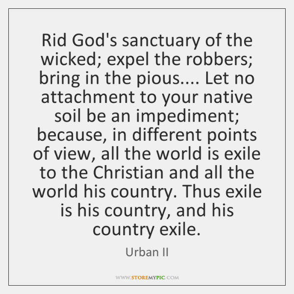 Rid God's sanctuary of the wicked; expel the robbers; bring in the ...