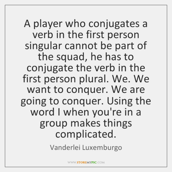 A player who conjugates a verb in the first person singular cannot ...