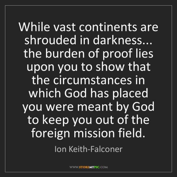 Ion Keith-Falconer: While vast continents are shrouded in darkness... the...