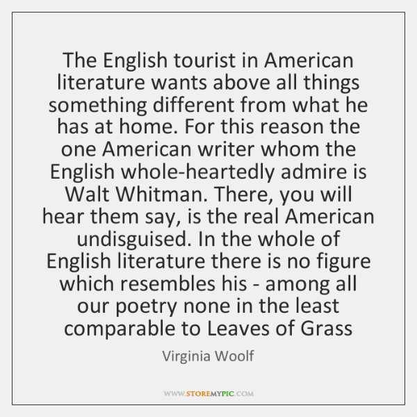 The English tourist in American literature wants above all things something different ...