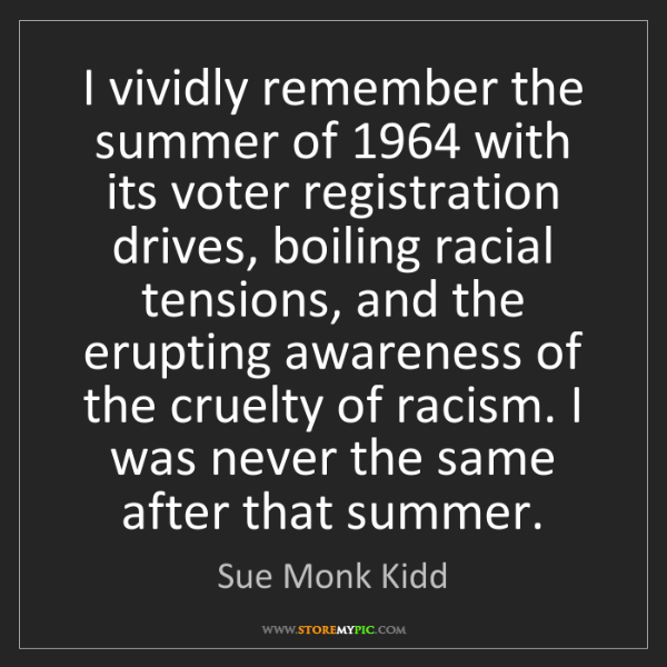 Sue Monk Kidd: I vividly remember the summer of 1964 with its voter...