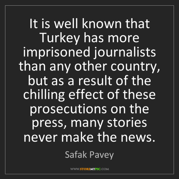 Safak Pavey: It is well known that Turkey has more imprisoned journalists...