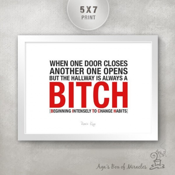 When one door closes another one opens but the hallway is always a bitch
