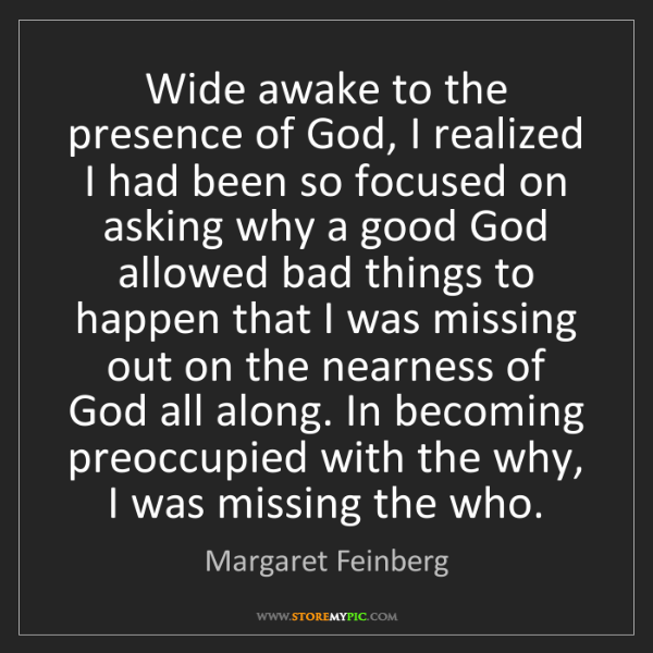 Margaret Feinberg: Wide awake to the presence of God, I realized I had been...