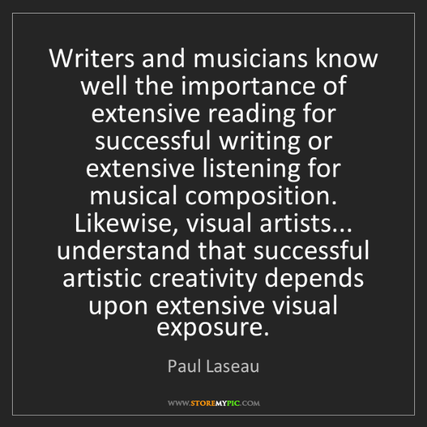 Paul Laseau: Writers and musicians know well the importance of extensive...