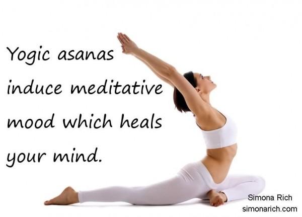 Yogic asanas induce meditative mood which heals your mind