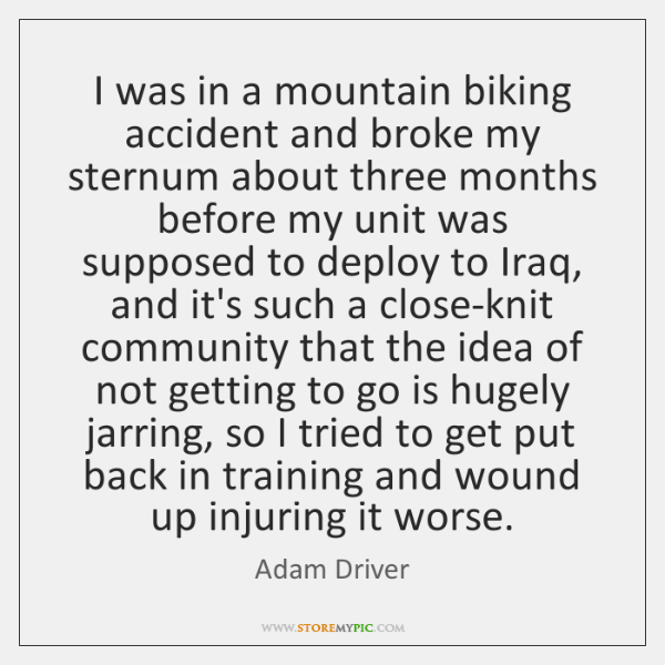 I was in a mountain biking accident and broke my sternum about ...