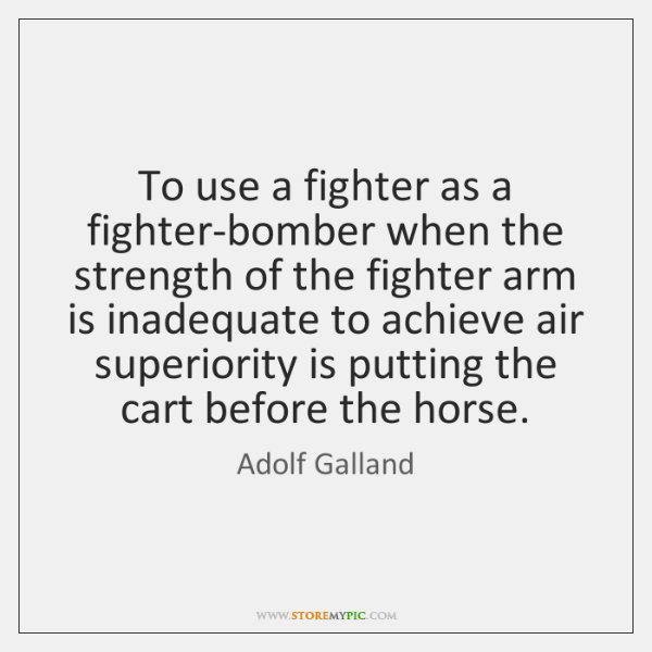 To use a fighter as a fighter-bomber when the strength of the ...
