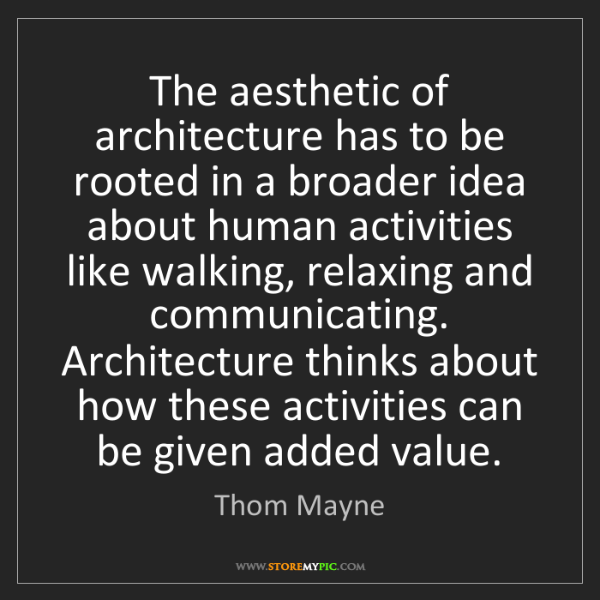 Thom Mayne: The aesthetic of architecture has to be rooted in a broader...